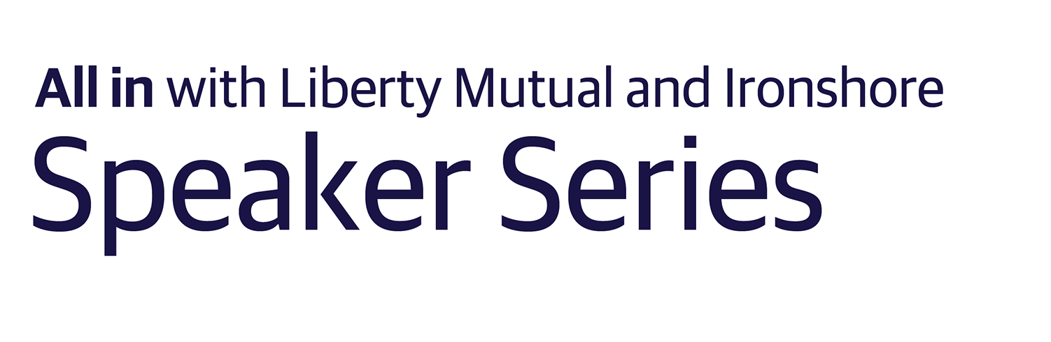 All in with Liberty Mutual Speaker Series